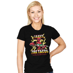 I Have The Tacos - Womens - T-Shirts - RIPT Apparel