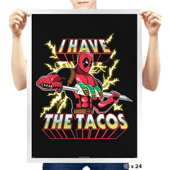 I Have The Tacos - Prints - Posters - RIPT Apparel
