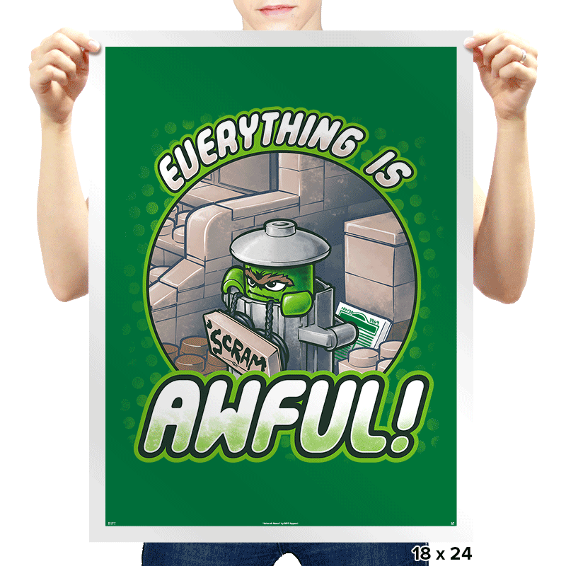 Everything is Awful! - Prints - Posters - RIPT Apparel