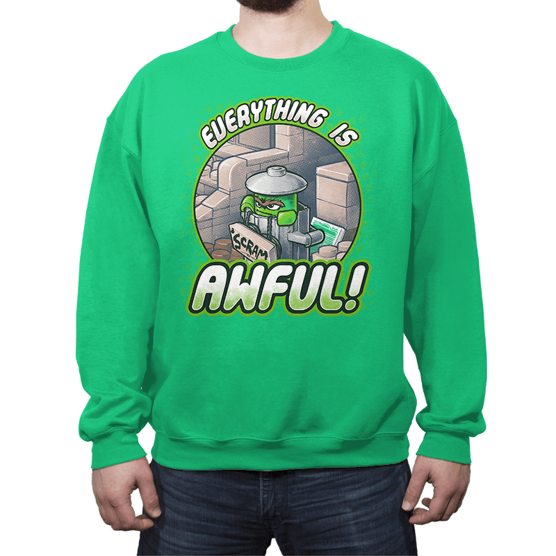 Everything is Awful! - Crew Neck - Crew Neck - RIPT Apparel