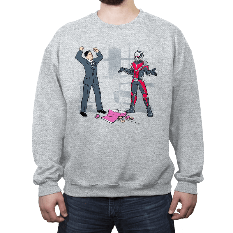 That's How You Get Ants, Man! - Crew Neck - Crew Neck - RIPT Apparel
