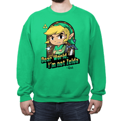 Dear World, I'm Not Zelda - Crew Neck - Crew Neck - RIPT Apparel