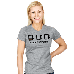 Need caffeine - Womens - T-Shirts - RIPT Apparel