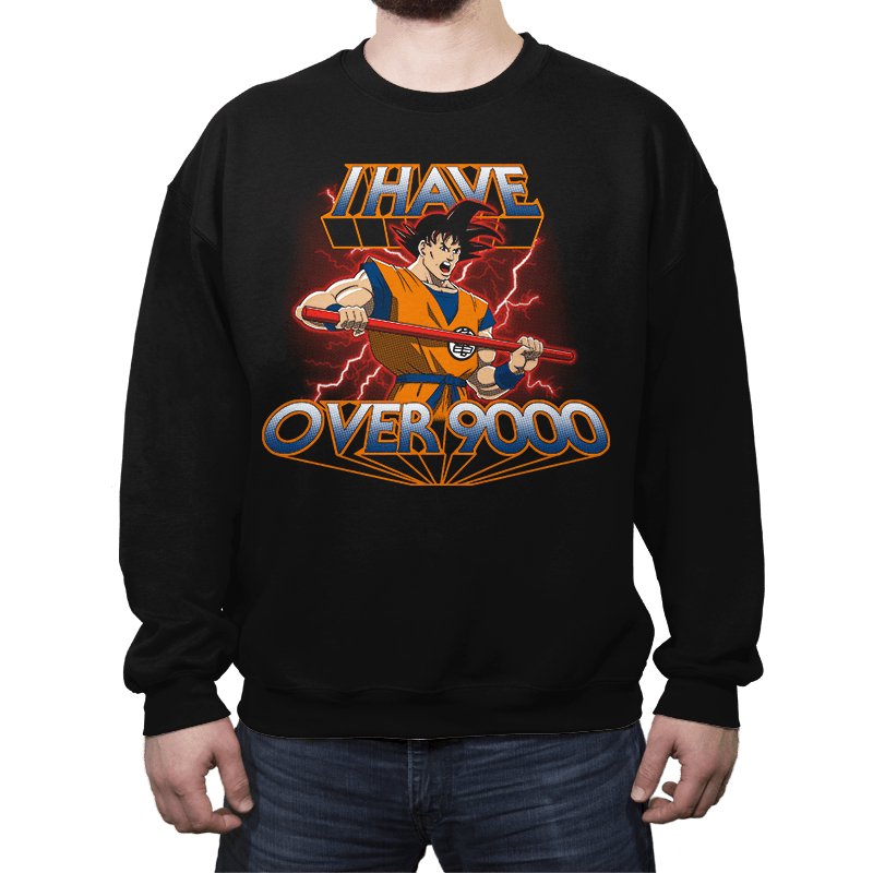 I Have Over 9000 - Crew Neck - Crew Neck - RIPT Apparel