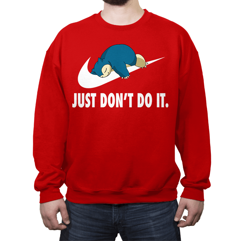 Just Don't Do It - Crew Neck - Crew Neck - RIPT Apparel