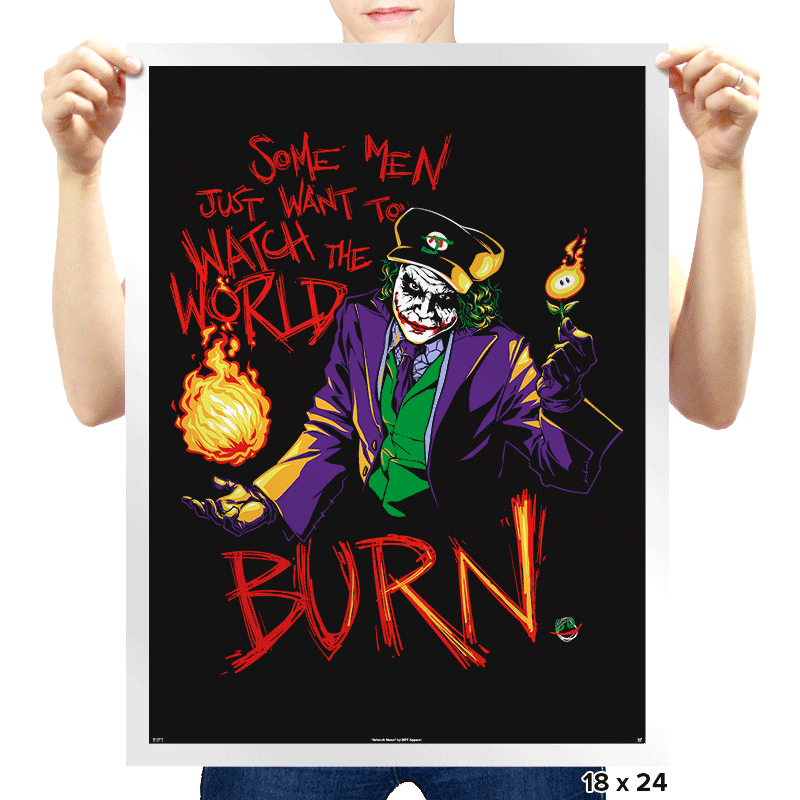 Watch the World Burn - Prints - Posters - RIPT Apparel