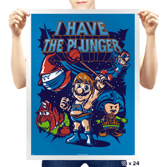 I have the Plunger - Prints - Posters - RIPT Apparel