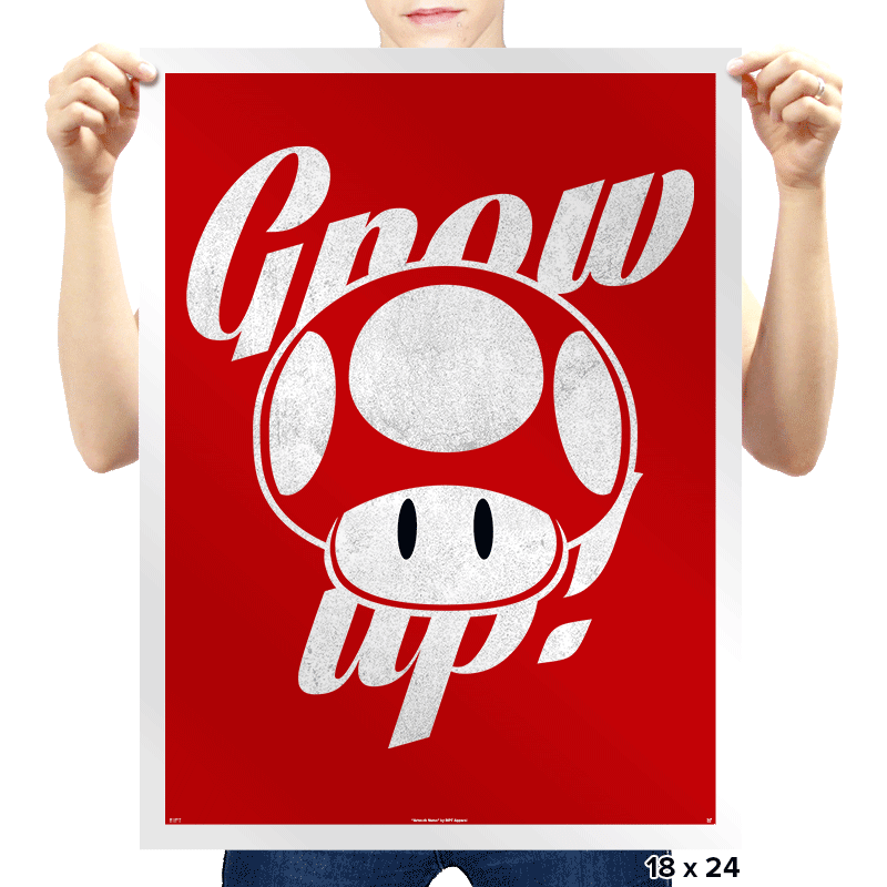 Grow up! - Prints - Posters - RIPT Apparel