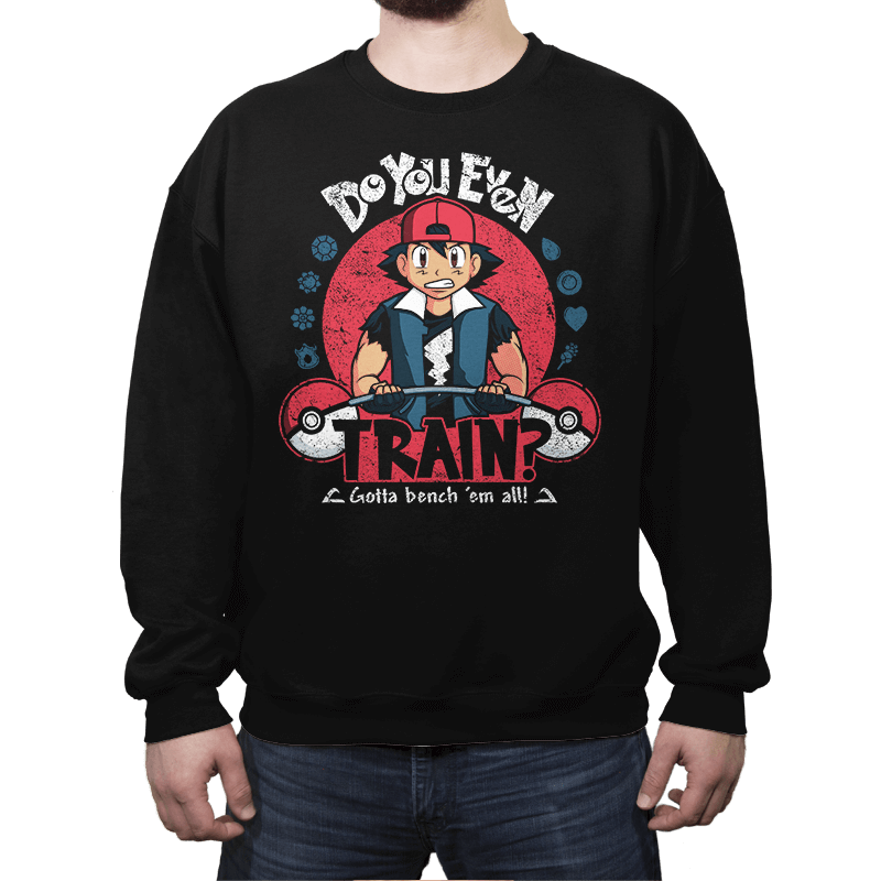 Gotta Bench 'em All! - Crew Neck - Crew Neck - RIPT Apparel