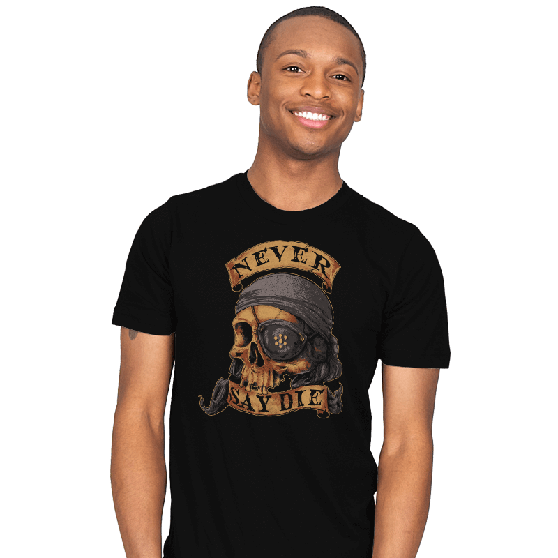 NEVER SAY DIE - Mens - T-Shirts - RIPT Apparel