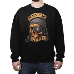NEVER SAY DIE - Crew Neck - Crew Neck - RIPT Apparel
