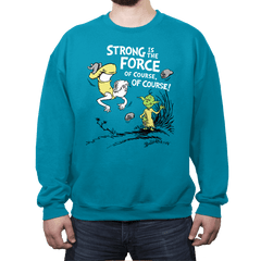 Strong is the Force, of Course! - Crew Neck - Crew Neck - RIPT Apparel