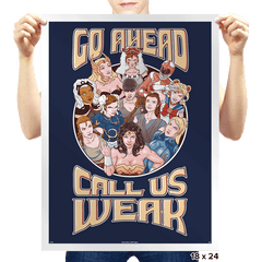 Call Us Weak - Prints - Posters - RIPT Apparel