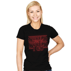 Should I Stay Or Should I Go - Womens - T-Shirts - RIPT Apparel