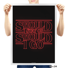 Should I Stay Or Should I Go - Prints - Posters - RIPT Apparel