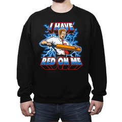 I Have Red On Me - Crew Neck Sweatshirt - Crew Neck Sweatshirt - RIPT Apparel