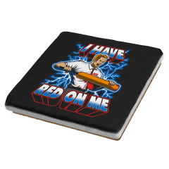 I Have Red On Me - Coasters - Coasters - RIPT Apparel