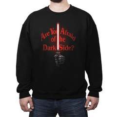 Afraid of the Dark Side - Crew Neck Sweatshirt - Crew Neck Sweatshirt - RIPT Apparel