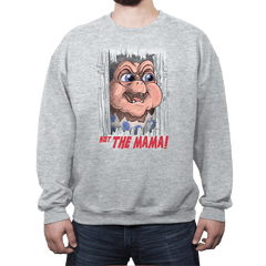 Not the Mama! - Crew Neck Sweatshirt - Crew Neck Sweatshirt - RIPT Apparel