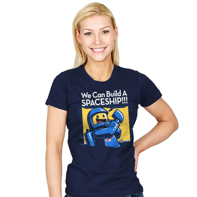 We Can Build A SPACESHIP!!! - Womens - T-Shirts - RIPT Apparel