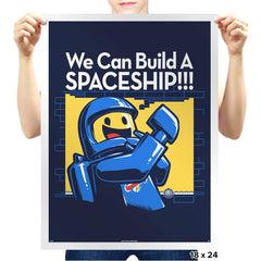 We Can Build A SPACESHIP!!! - Prints - Posters - RIPT Apparel