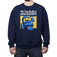 We Can Build A SPACESHIP!!! - Crew Neck Sweatshirt - Crew Neck Sweatshirt - RIPT Apparel