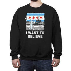 Chi Want To Believe Exclusive - Crew Neck Sweatshirt - Crew Neck Sweatshirt - RIPT Apparel