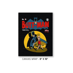 Butt-Man Exclusive - Canvas Wraps - Canvas Wraps - RIPT Apparel
