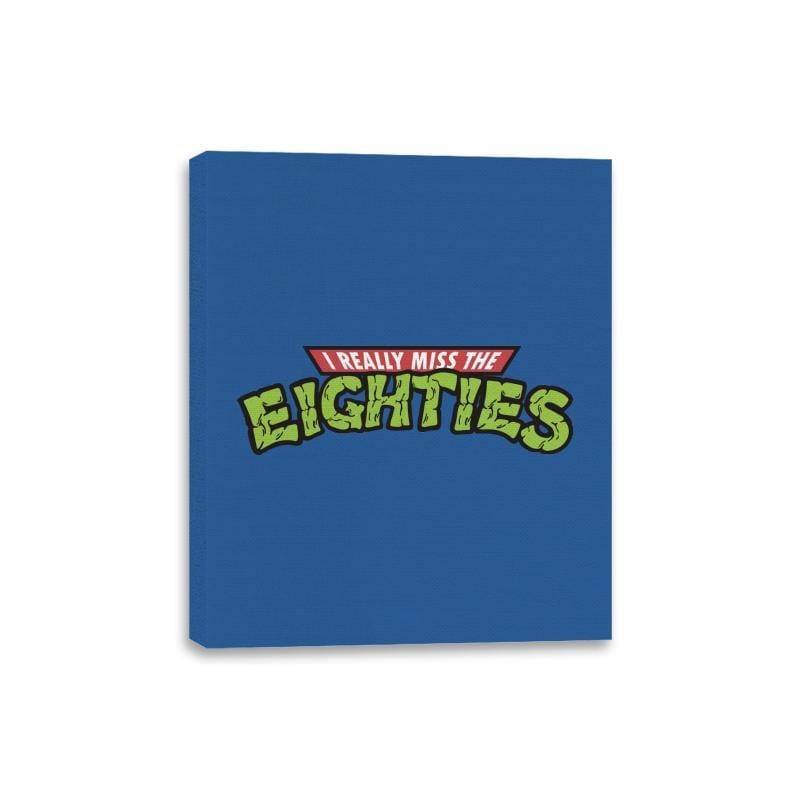 I Really Miss The Eighties - Canvas Wraps - Canvas Wraps - RIPT Apparel