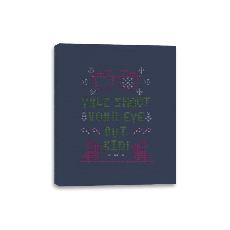 Yule Shoot Your Eye Out - Ugly Holiday - Canvas Wraps - Canvas Wraps - RIPT Apparel