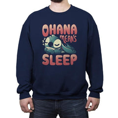 Ohana Means Sleep - Crew Neck Sweatshirt - Crew Neck Sweatshirt - RIPT Apparel