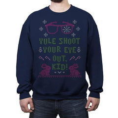 Yule Shoot Your Eye Out - Ugly Holiday - Crew Neck Sweatshirt - Crew Neck Sweatshirt - RIPT Apparel