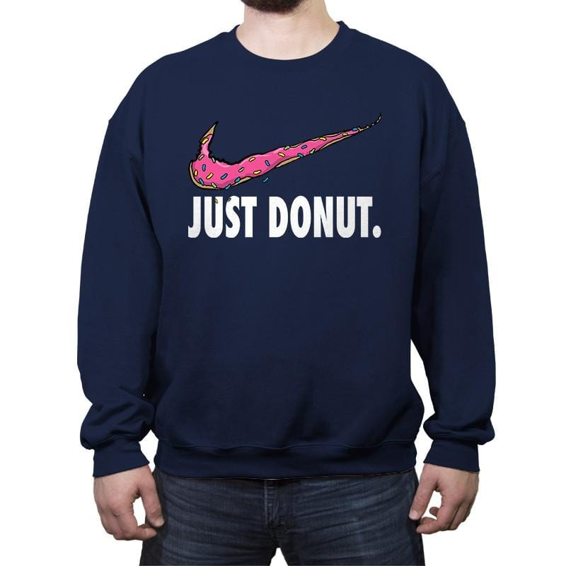 Just Donut. - Crew Neck Sweatshirt - Crew Neck Sweatshirt - RIPT Apparel
