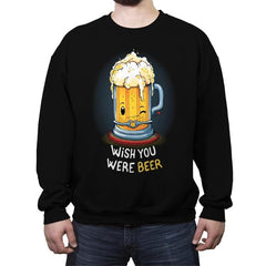 Wish You Were BEER - Crew Neck Sweatshirt - Crew Neck Sweatshirt - RIPT Apparel
