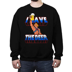 I have the Beer - Crew Neck Sweatshirt - Crew Neck Sweatshirt - RIPT Apparel
