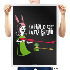Say Hello to My Little Friend! - Prints - Posters - RIPT Apparel