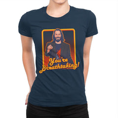 You're Breathtaking! - Anytime - Womens Premium - T-Shirts - RIPT Apparel