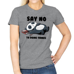 Say No To Doing Things - Womens - T-Shirts - RIPT Apparel