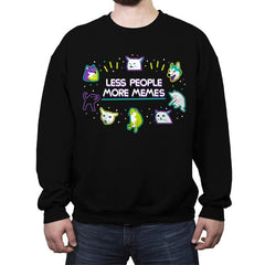 Less People More Memes - Crew Neck Sweatshirt - Crew Neck Sweatshirt - RIPT Apparel