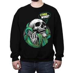 Cthul Who? - Crew Neck Sweatshirt - Crew Neck Sweatshirt - RIPT Apparel