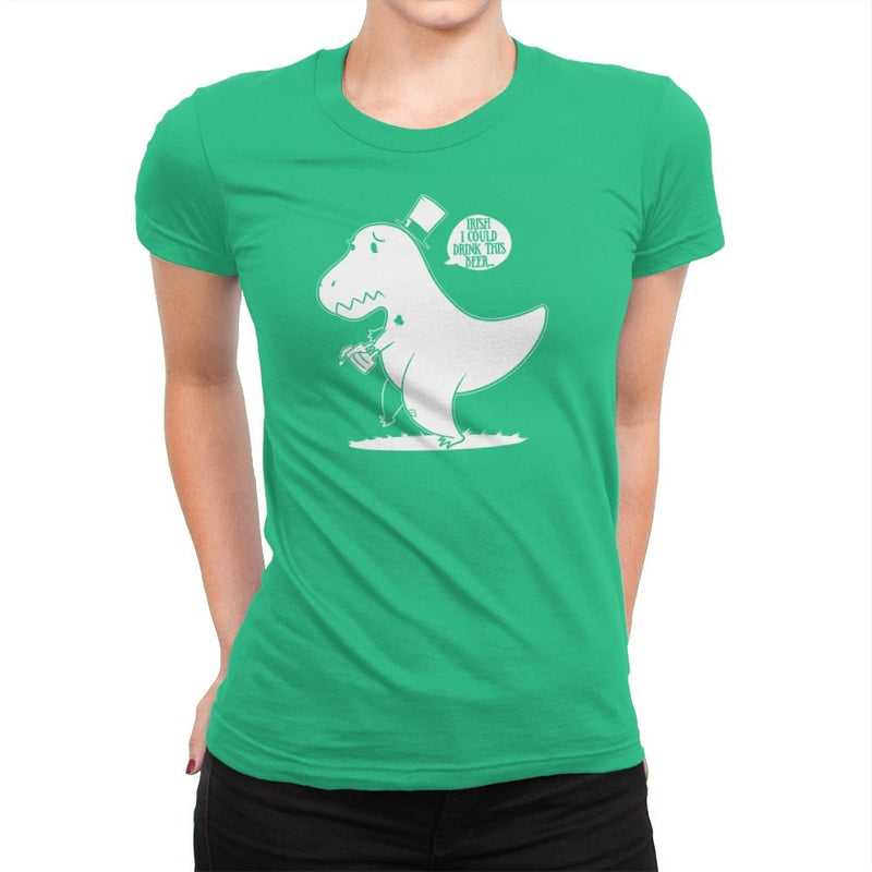 Irish I Could Drink Exclusive - Womens Premium - T-Shirts - RIPT Apparel