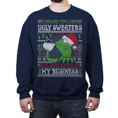 None of My Business - Ugly Holiday - Crew Neck Sweatshirt - Crew Neck Sweatshirt - RIPT Apparel
