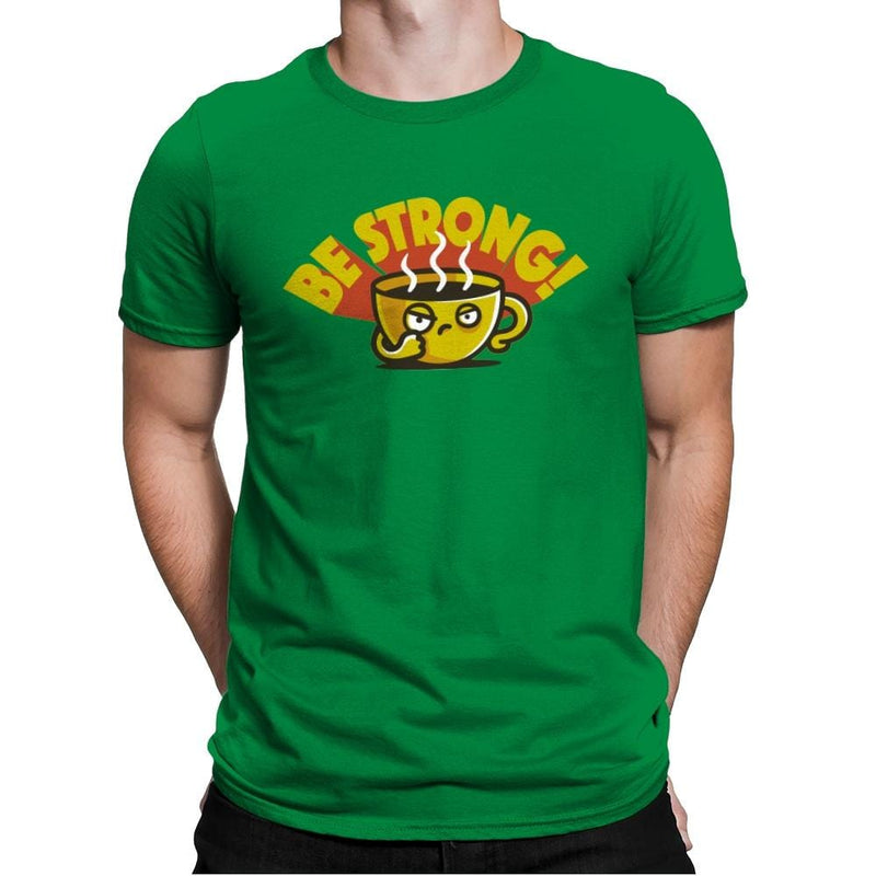 Be Strong - Mens Premium - T-Shirts - RIPT Apparel