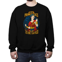 Not All Princesses Need to be Saved Reprint - Crew Neck Sweatshirt - Crew Neck Sweatshirt - RIPT Apparel