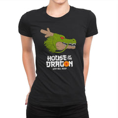 House of the dragon - Womens Premium - T-Shirts - RIPT Apparel