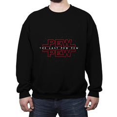 The Last Pew Pew - Crew Neck Sweatshirt - Crew Neck Sweatshirt - RIPT Apparel