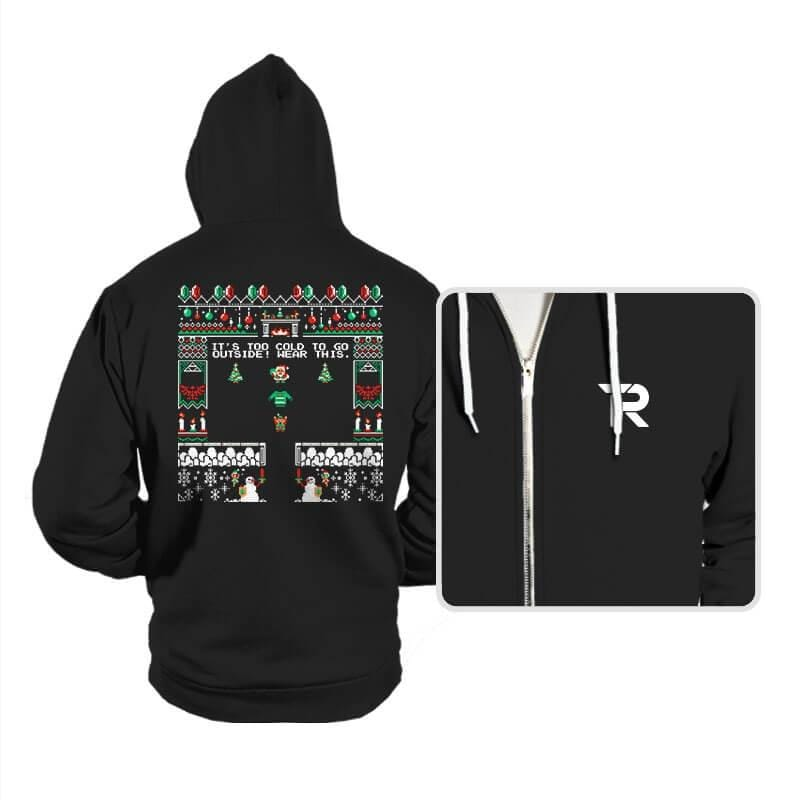 It's Too Cold To Go Outside! - Hoodies - Hoodies - RIPT Apparel