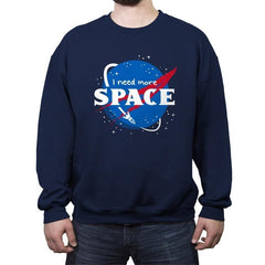 I Need More Space - Crew Neck Sweatshirt - Crew Neck Sweatshirt - RIPT Apparel