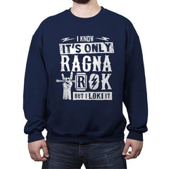 It's Only Ragnarok - Crew Neck Sweatshirt - Crew Neck Sweatshirt - RIPT Apparel