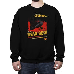 The Only Good Bug Reprint - Crew Neck Sweatshirt - Crew Neck Sweatshirt - RIPT Apparel